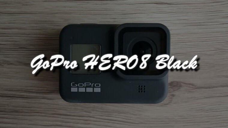 【GoPro HERO8 Blackレビュー】HERO7 Blackと比較しての違いと進化したポイントとは?